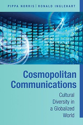 Cosmopolitan Communications By Norris, Pippa/ Inglehart, Ronald