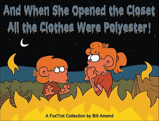 And When She Opened the Closet, All the Clothes Were Polyester By Amend, Bill