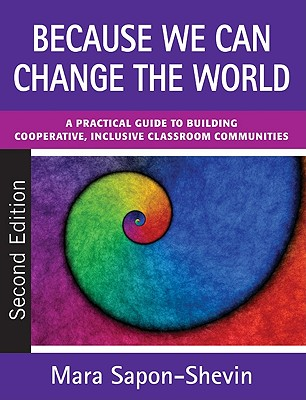 Because We Can Change the World By Sapon-Shevin, Mara