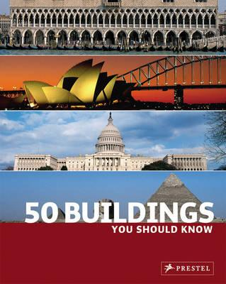 50 Buildings You Should Know By Kuhl, Isabel